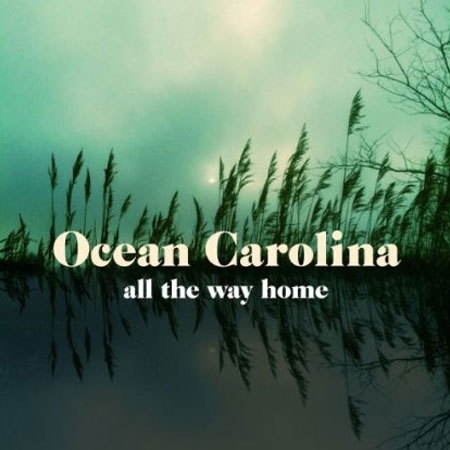 ocean-carolina-all-the-way-home-450